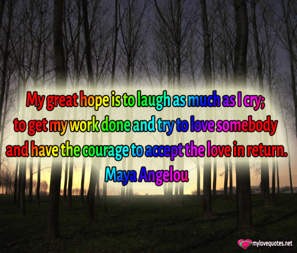 my great hope is to laugh as much as i cry