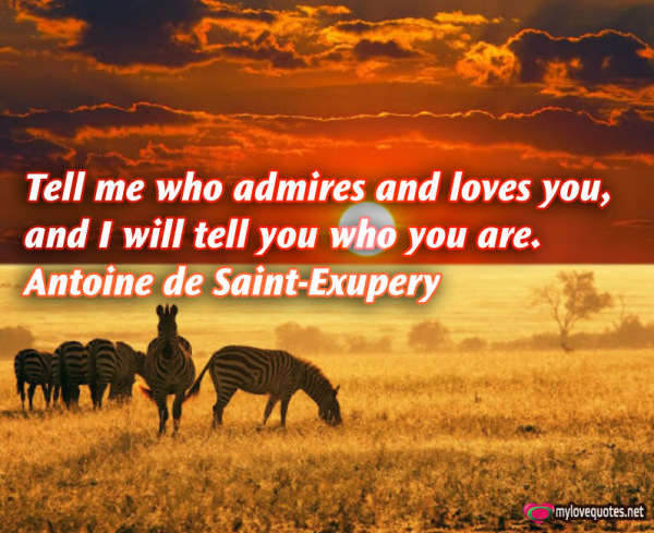 tell me who admires and loves you