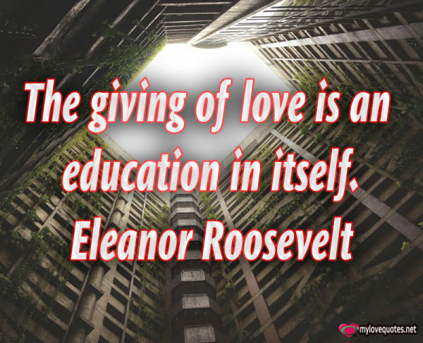 the giving of love is an education