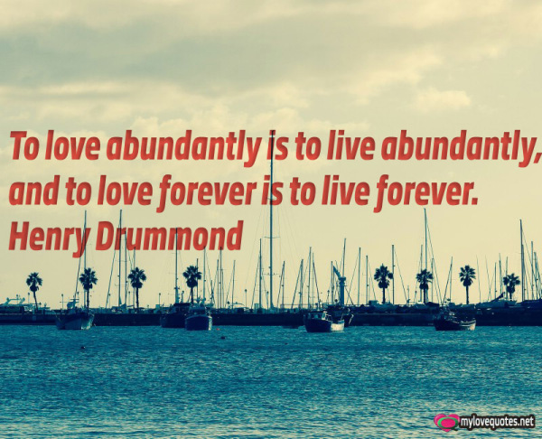 to love abundantly is to live