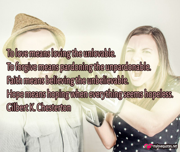 to love means loving the unlovable to forgive