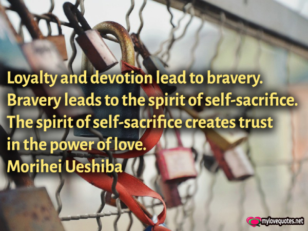 loyalty and devotion lead to bravery
