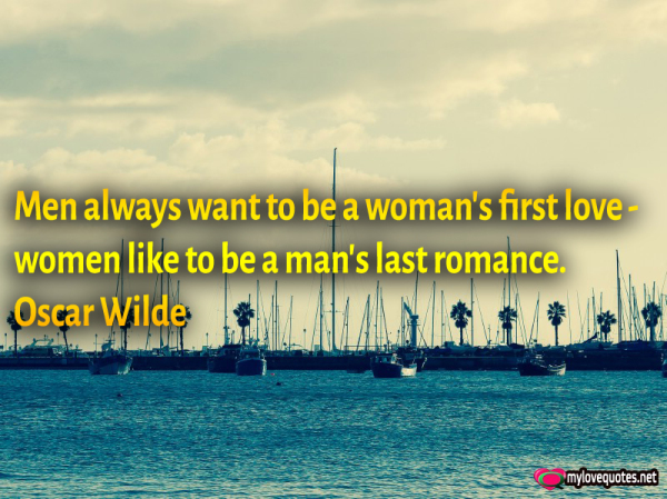 men always want to be a woman's first love