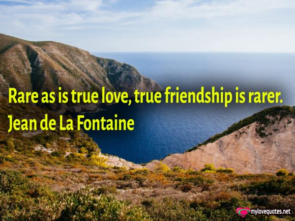 rare as is true love true friendship is rarer