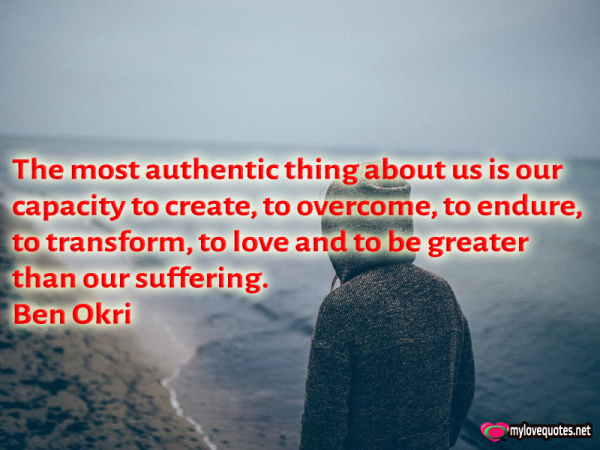the most authentic thing about us is our capacity to create