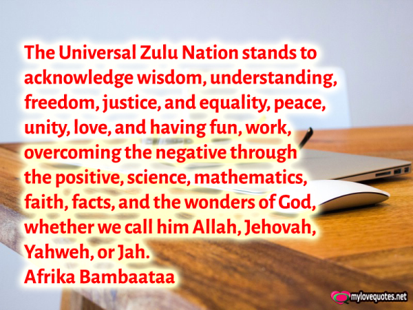 the universal zulu nation stands to acknowledge wisdom understanding freedom justice and equality