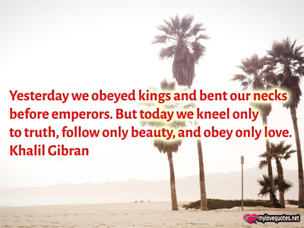 yesterday we obeyed kings and bent our necks before emperors