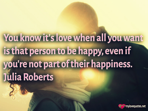 you know it's love when all you want is that person to be happy