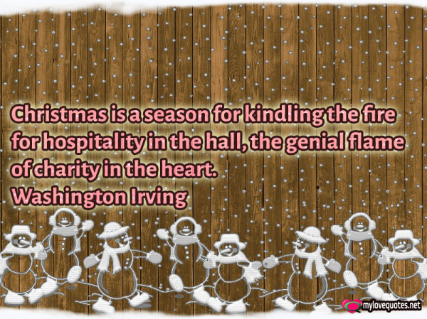 christmas is a season for kindling the fire for hospitality in the hall