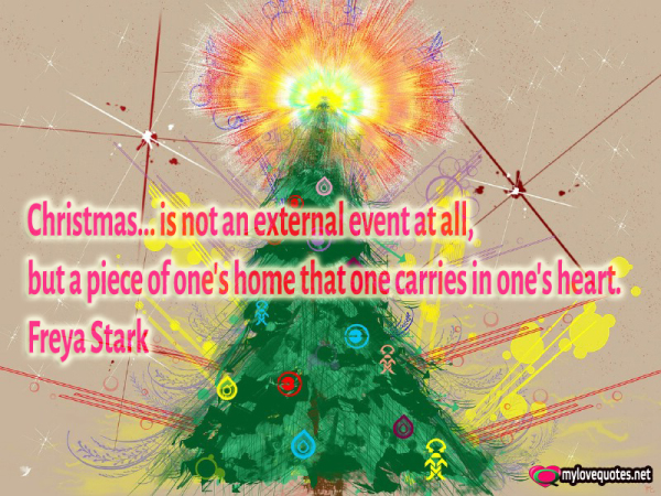 christmas is not an external event at all but a piece of one's home