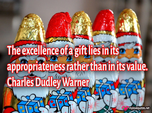 the excellence of a gift lies in its appropriateness