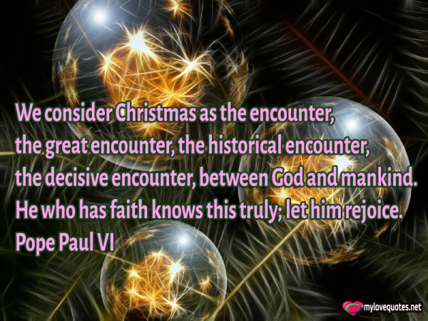 we consider christmas as the encounter the great encounter