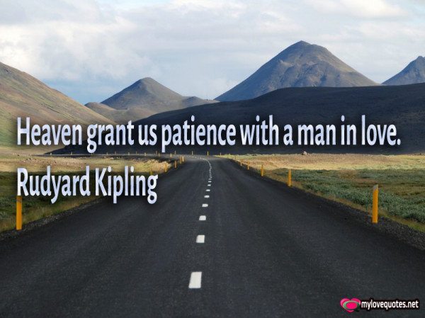 heaven grant us patience with a man in love