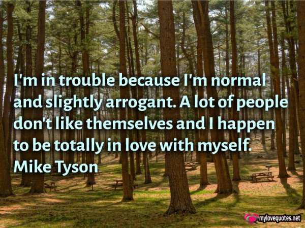 i'm in trouble because i'm normal and slightly arrogant