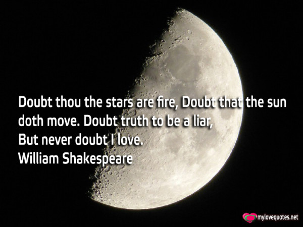 doubt thou the stars are fire doubt that the sun doth move