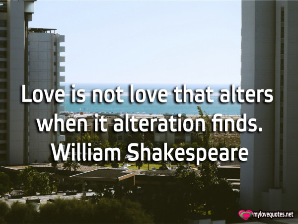 love is not love that alters when it