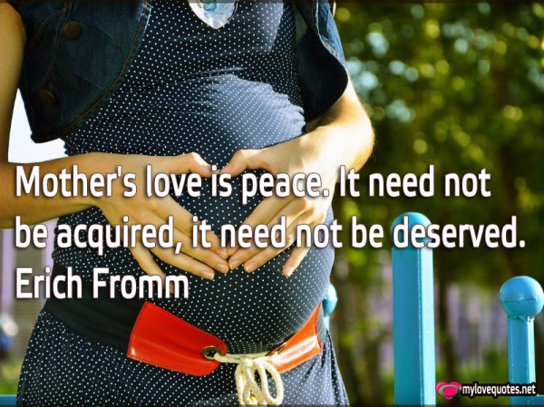 mother's love is peace it need not be acquired