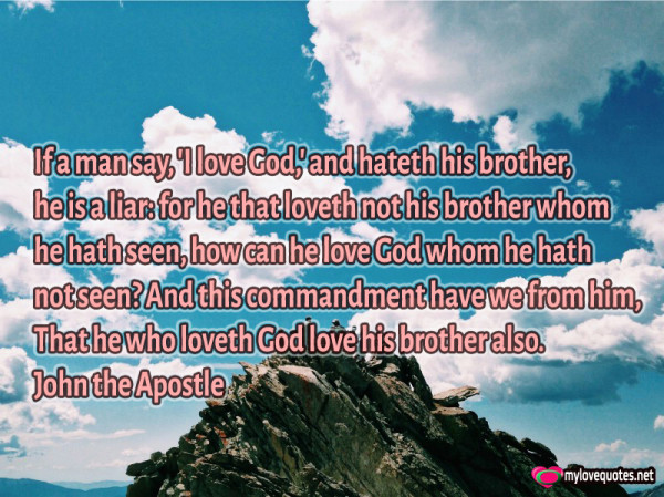 if a man say i love god and hateth his brother he is a liar