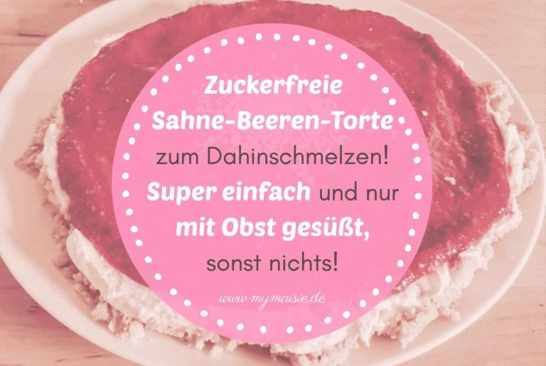 Zuckerfreie Sahne-Beeren-Torte zum Dahinschmelzen! Super einfach und nur mit Obst gesüßt, sonst nichts!