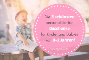 Die 3 schönsten personalisierten Geschenke für Kinder und Babies von 0-3 Jahren