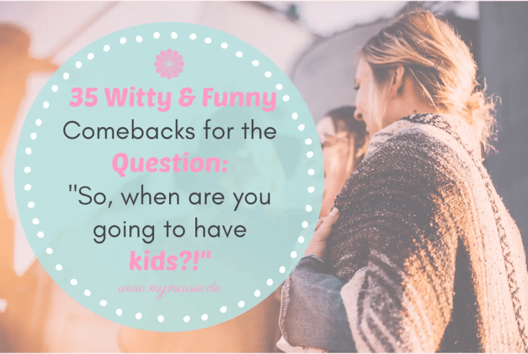 """35 Witty and Funny Comebacks for the Question: """"So, when are you going to have kids?!"""""""