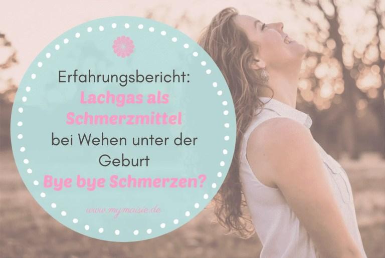 Erfahrungsbericht: Lachgas als Schmerzmittel bei Wehen unter der Geburt – Bye bye Schmerzen?