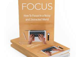 Focus: How to Focus in a Noisy and Distracting World ebook cover