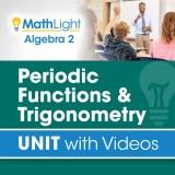 Algebra 2 Unit 11 PERIODIC FUNCTIONS & TRIGONOMETRY