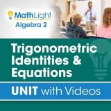 Algebra 2 Unit 12 TRIGONOMETRIC IDENTITIES & EQUATIONS