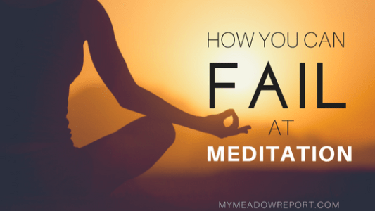 how-you-fail-at-meditation