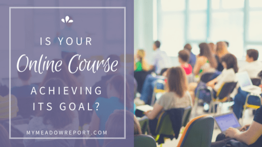 Is Your Online Course Really Achieving its Goal?