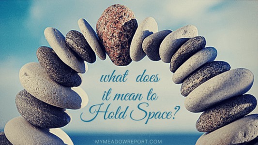 What Does it Mean to Hold Space?