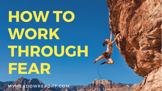 How to Work Through Fear