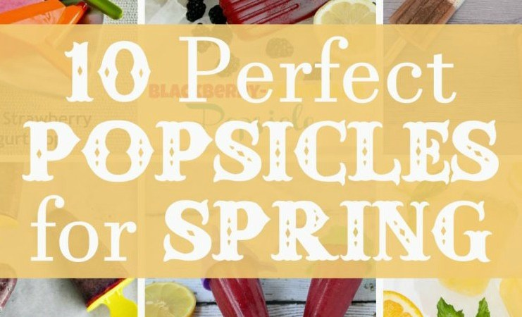 10 Delicious Popsicles for Spring