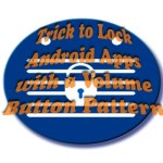 Trick to Lock Android Apps with a Volume Button Pattern