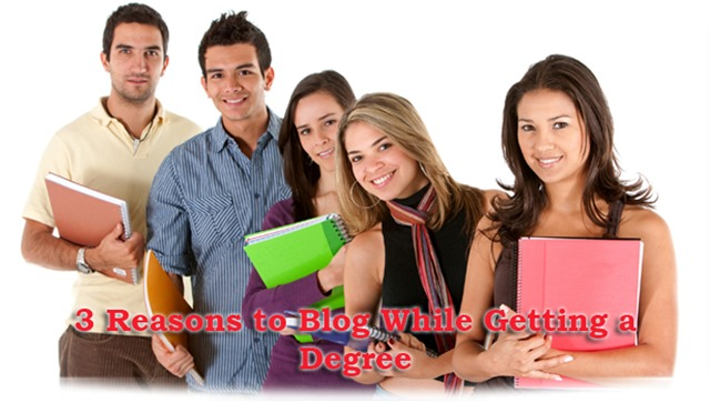 3 Reasons to Blog While Getting a Degree