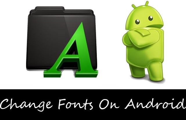 Change Fonts On Android Smartphones