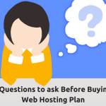 10 Questions to ask Before Buying a Web Hosting Plan