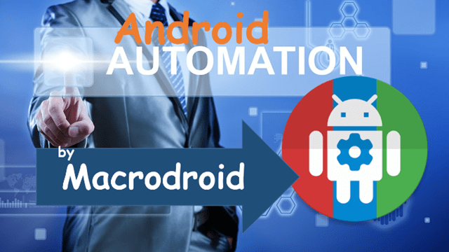 MACRODROID- Best Android Apps