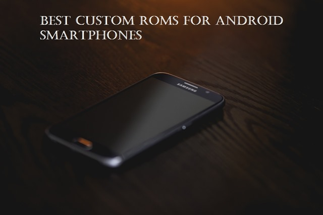 custom roms for android