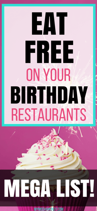 Where to Eat Free on Your Birthday Mega List! Here's the ultimate list on MyMochaMoney.com of all the free meal restaurants across the nation. This list is updated regularly. These restaurants not only give you freebies, discounts and or coupons on your birthday, many of them give you a discount just for signing up to their email list!