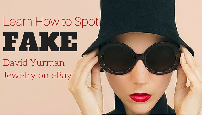 Learn How To Spot Fake David Yurman Jewelry On eBay