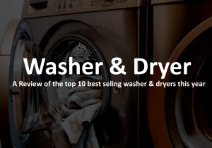 Best Washer and Dryer 2018 – Buyer's Guide