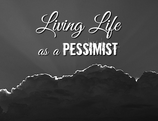 living-life-as-a-pessimist