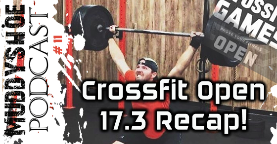 MS011 – My CrossFit Open 17.3 recap plus Spartan HH12hr