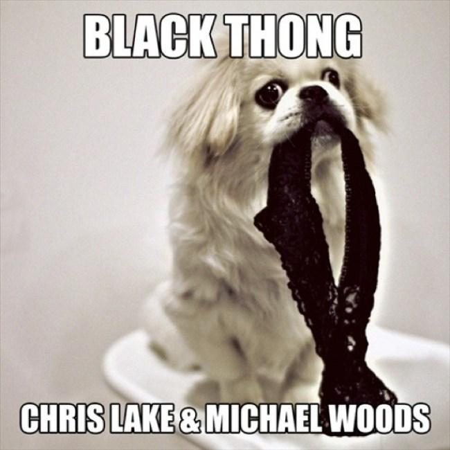 Chris-Lake-Michael-Woods-Black-Thong