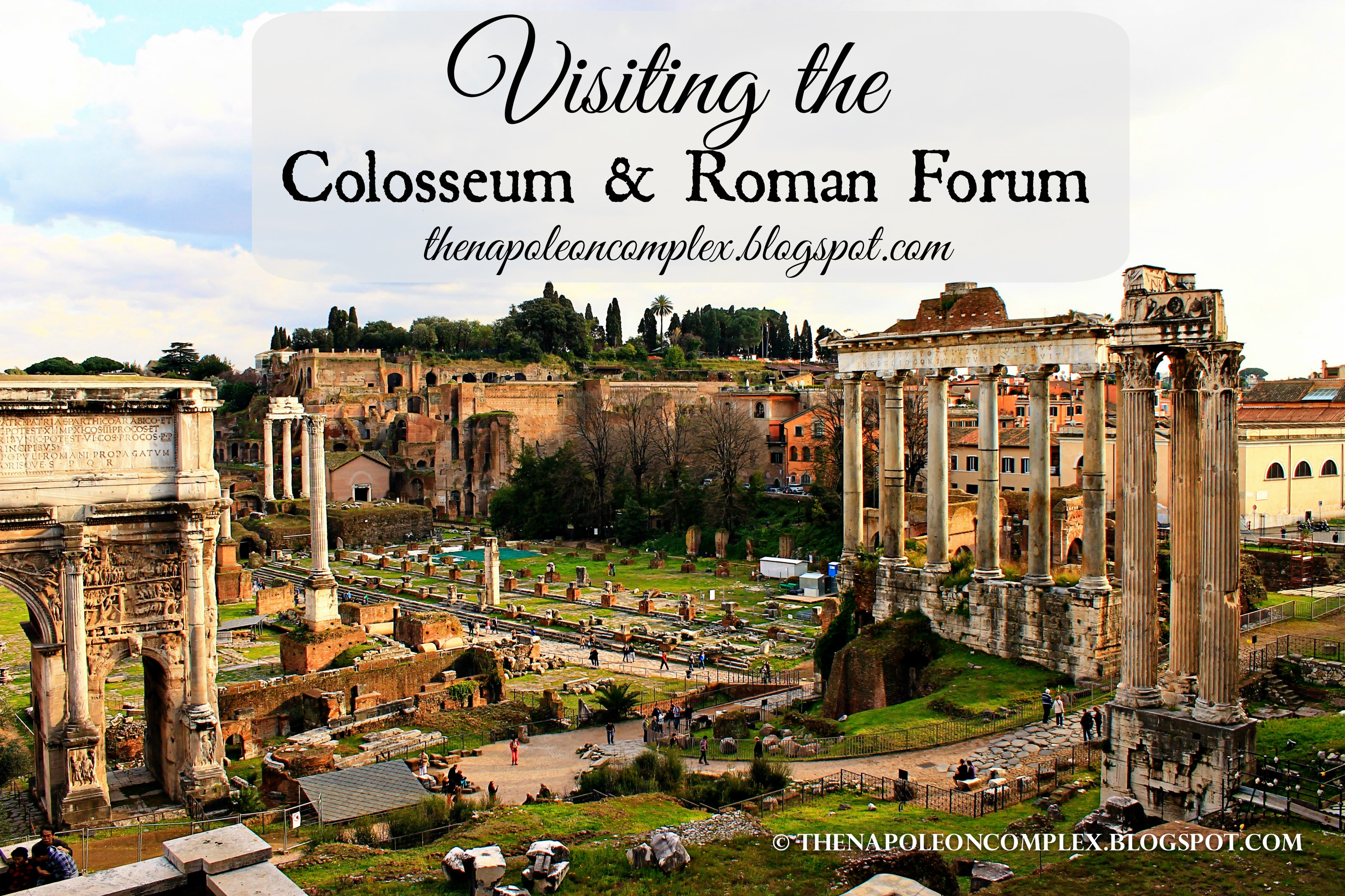 Visiting the Colosseum and the Roman Forum