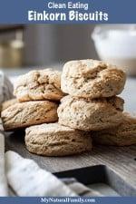 Einkorn Biscuits Recipe {Clean Eating}