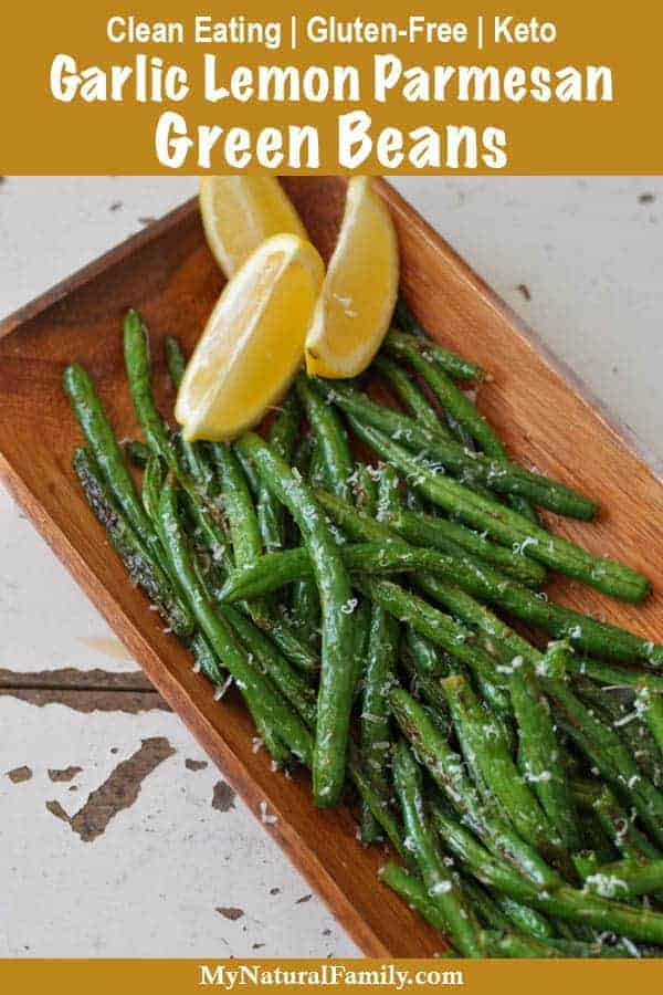 Clean Eating Garlic Lemon Parmesan Oven Roasted Green Beans Recipe {Gluten-Free, Keto}