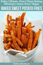 Perfect, Baked Paleo Sweet Potato Fries Recipe {Clean Eating, Gluten-Free, Dairy-Free, Vegan, Whole30}